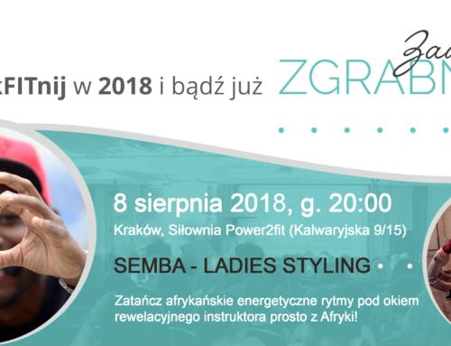 SEMBA w Krakowie!!!! Jedyne takie zajęcia fitness!!!!
