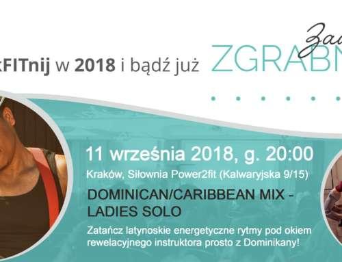 RozkFITnij w 2018roku i bądź już Zawsze Zgrabna! – Dominican/Caribean mix! 11.09.2018 godz. 20:00